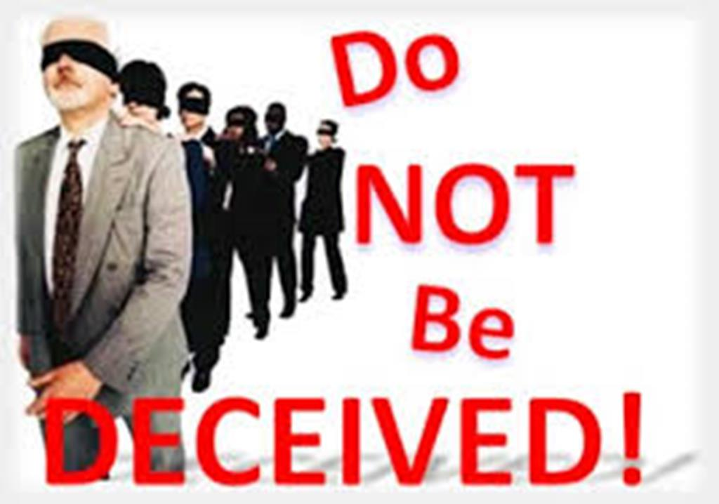 Do not be deceived!