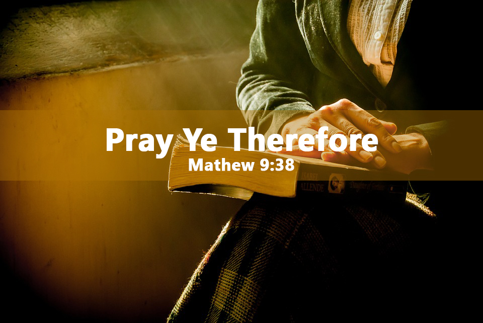 Pray Ye Therefore <br/> Pr George