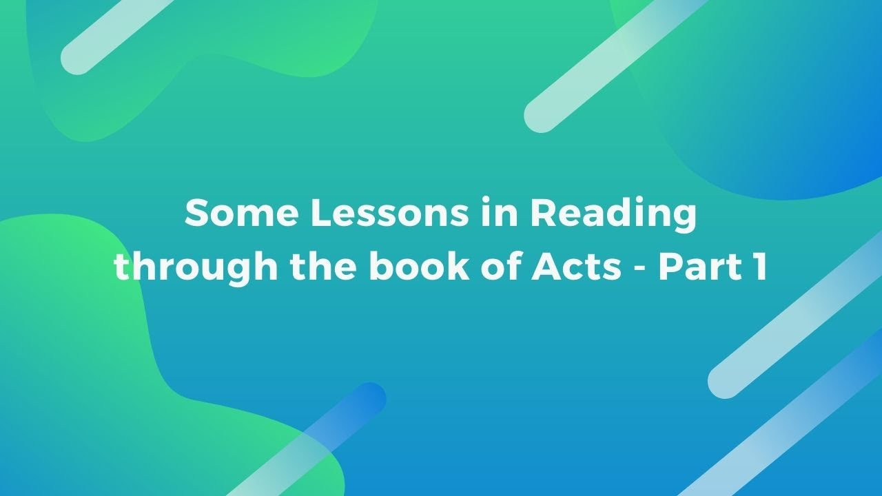 Some Lessons in Reading through the book of Acts Part 1 <br/> Jacob K Mathai