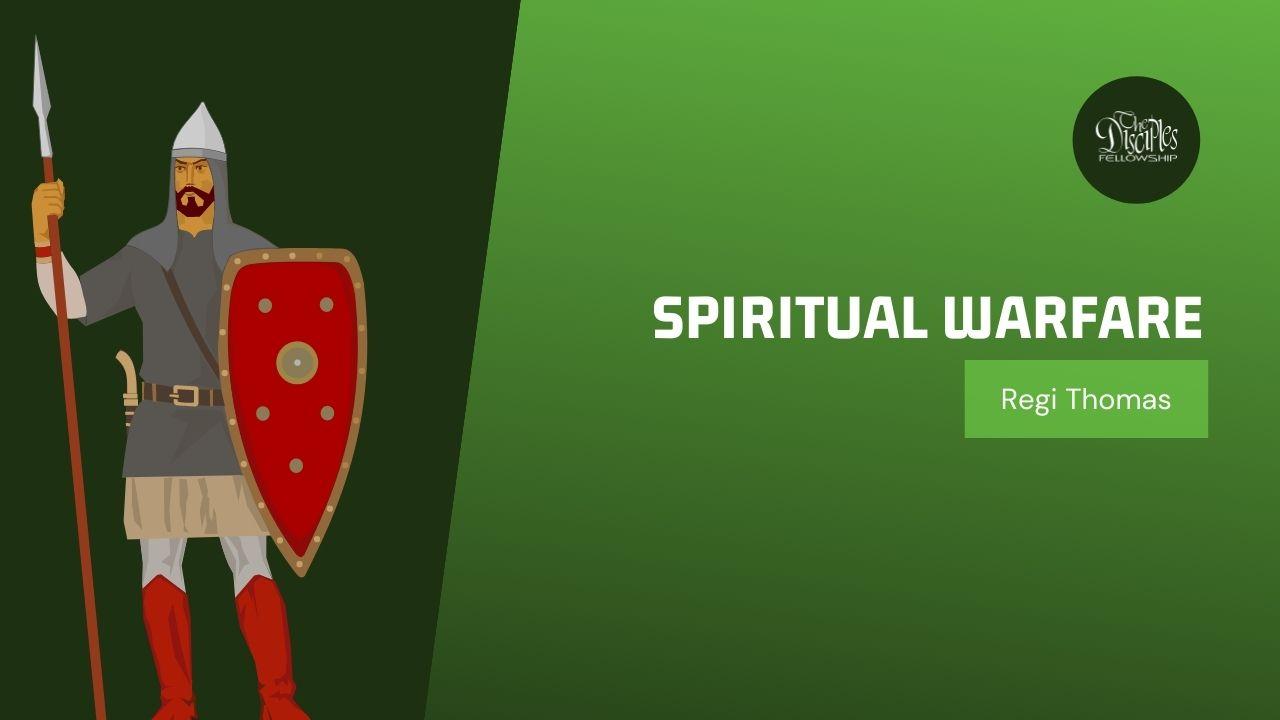 Spiritual Warfare <br/> Regi Thomas