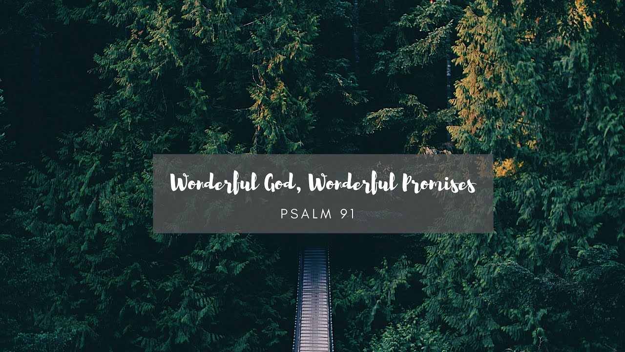 Wonderful God, Wonderful Promises  Psalm 91 <br/> Sunil Abraham