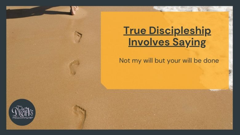 True Discipleship Involves saying – not my will but your will be done <br/> sunil abraham