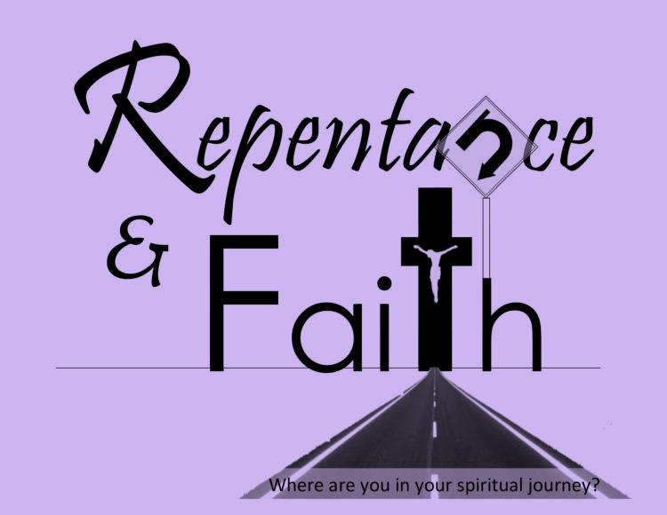 REPENTANCE AND FAITH <br/> Dr. Sunil Abraham Ninan