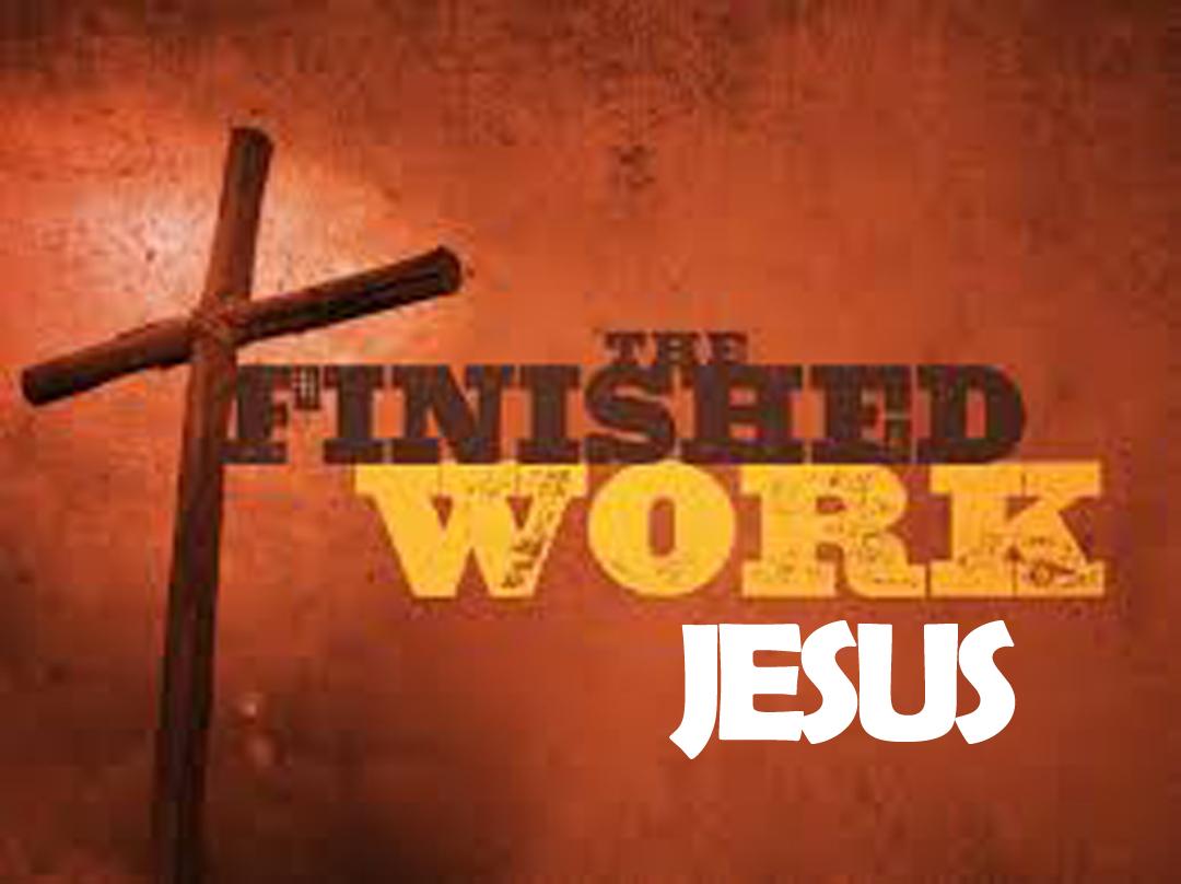 Finished work of Jesus<br/> Cheri