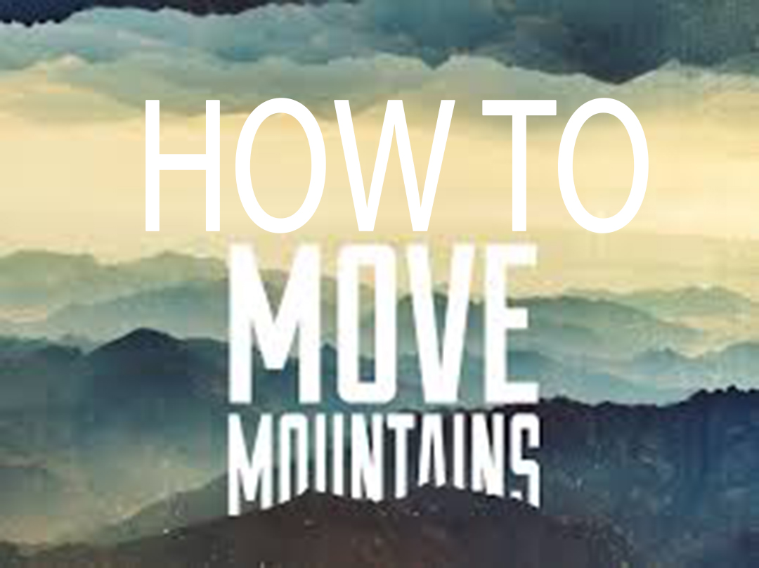 How to Move Mountains<br> Dr Jerome