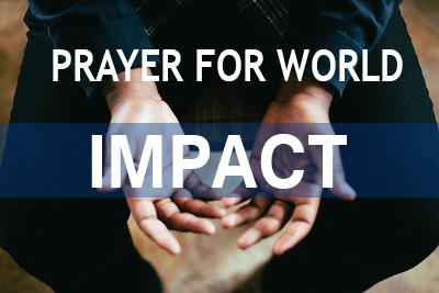 Prayer for World Impact <br/> David Fernandez