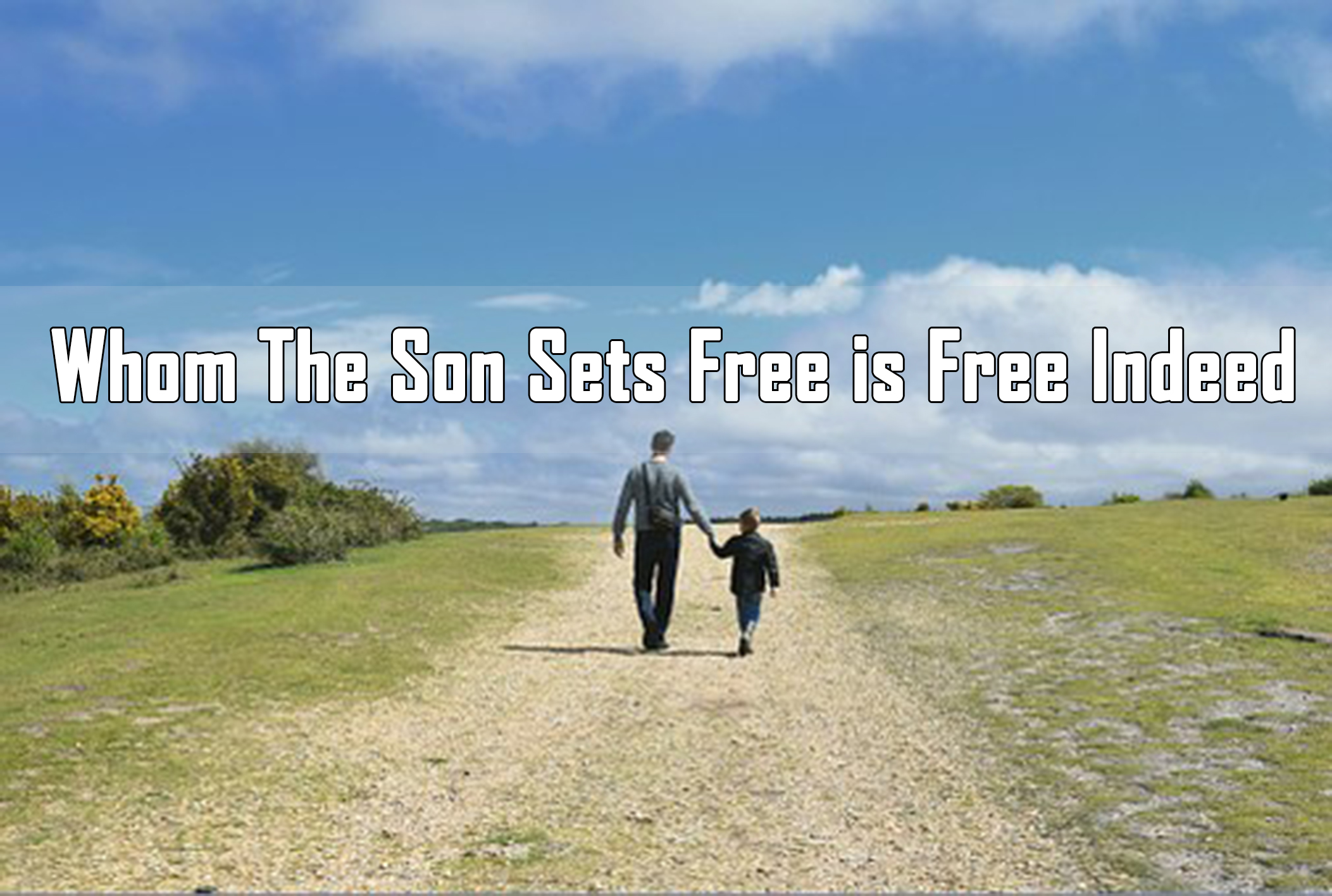 Whom the son sets free is free indeed<br/>Mathew Cherian