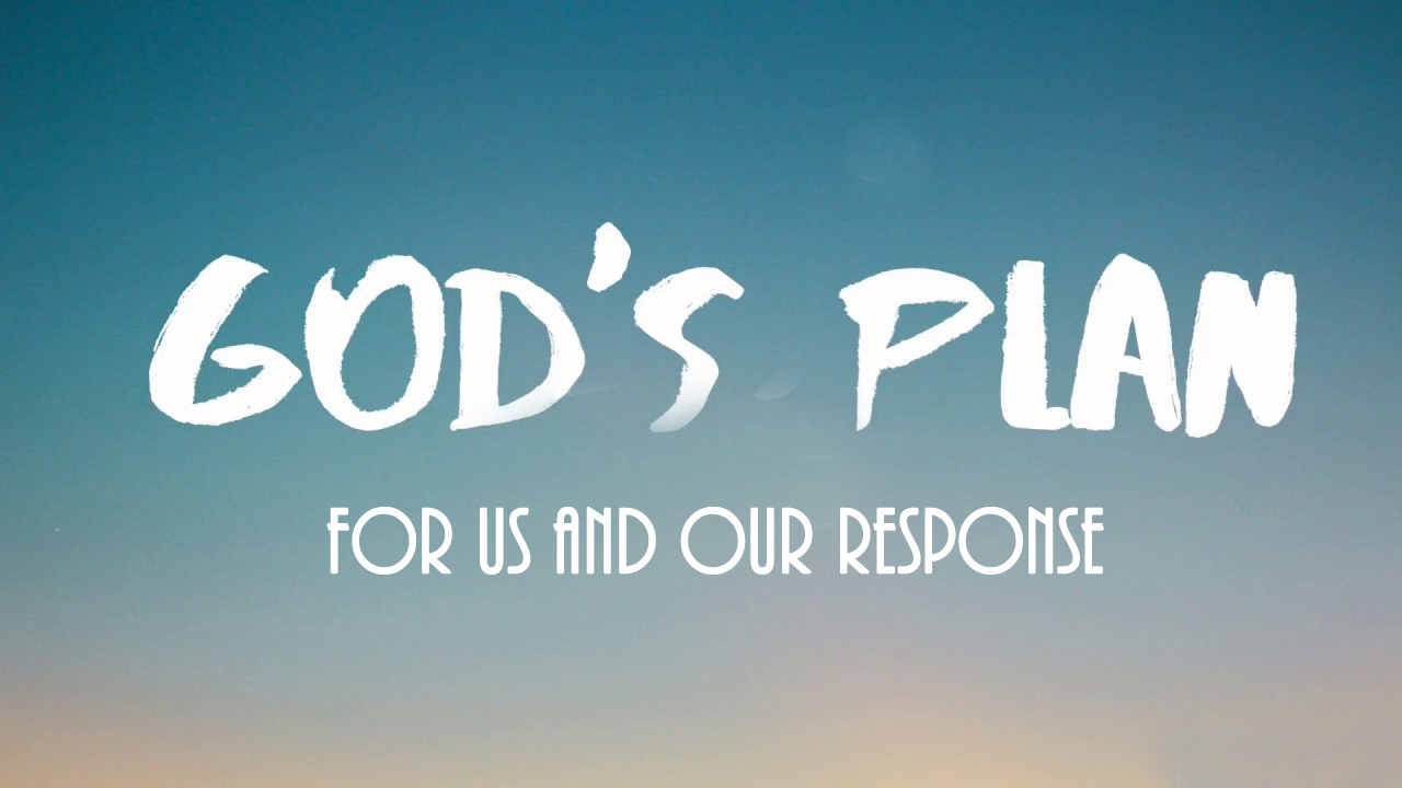 Gods plan for us and our response<br/> Jacob K Mathai