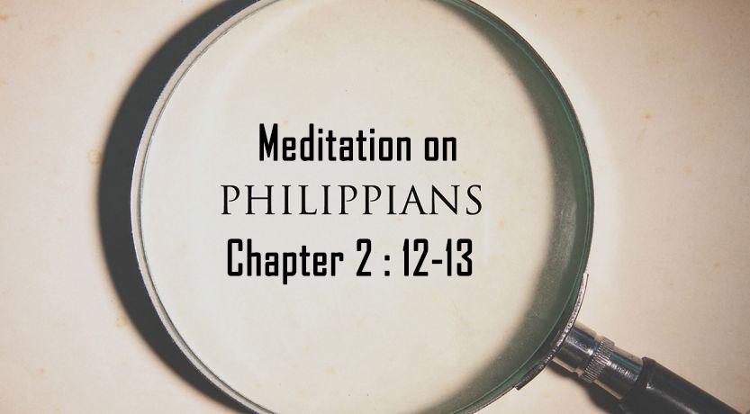 Meditation on Philippians ch 2:12-13 <br/> Jacob K Mathai