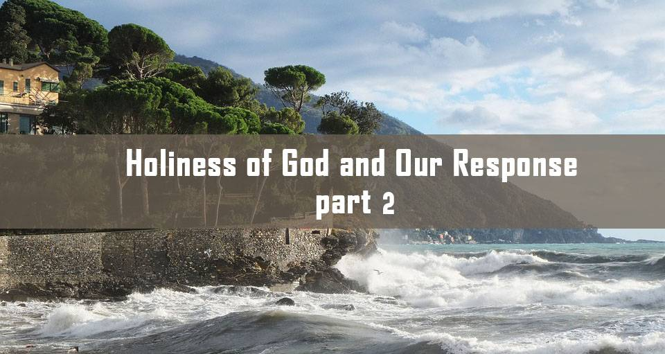 Holiness of God and our Response part 2<br/> Jacob K Mathai