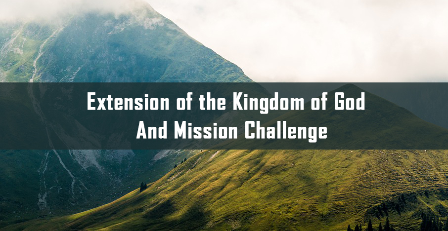 Extension of the Kingdom of God and Mission Challenge <br/> Manoj Varghese