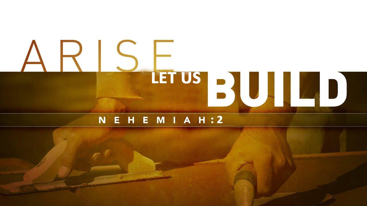 Arise Let Us Build Nehemiah Chapter 2<br/> Jacob K Mathai