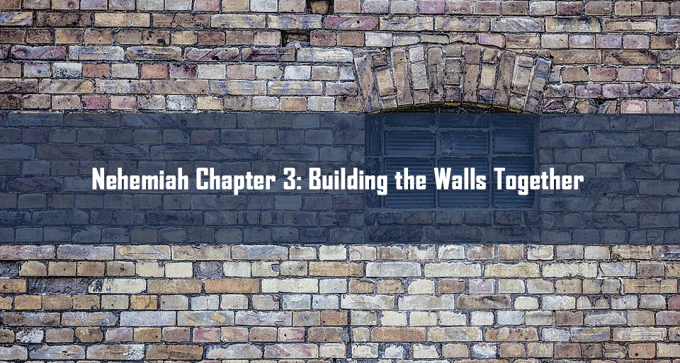 Nehemiah Chapter 3: Building the Walls Together <br/> Jacob K Mathai