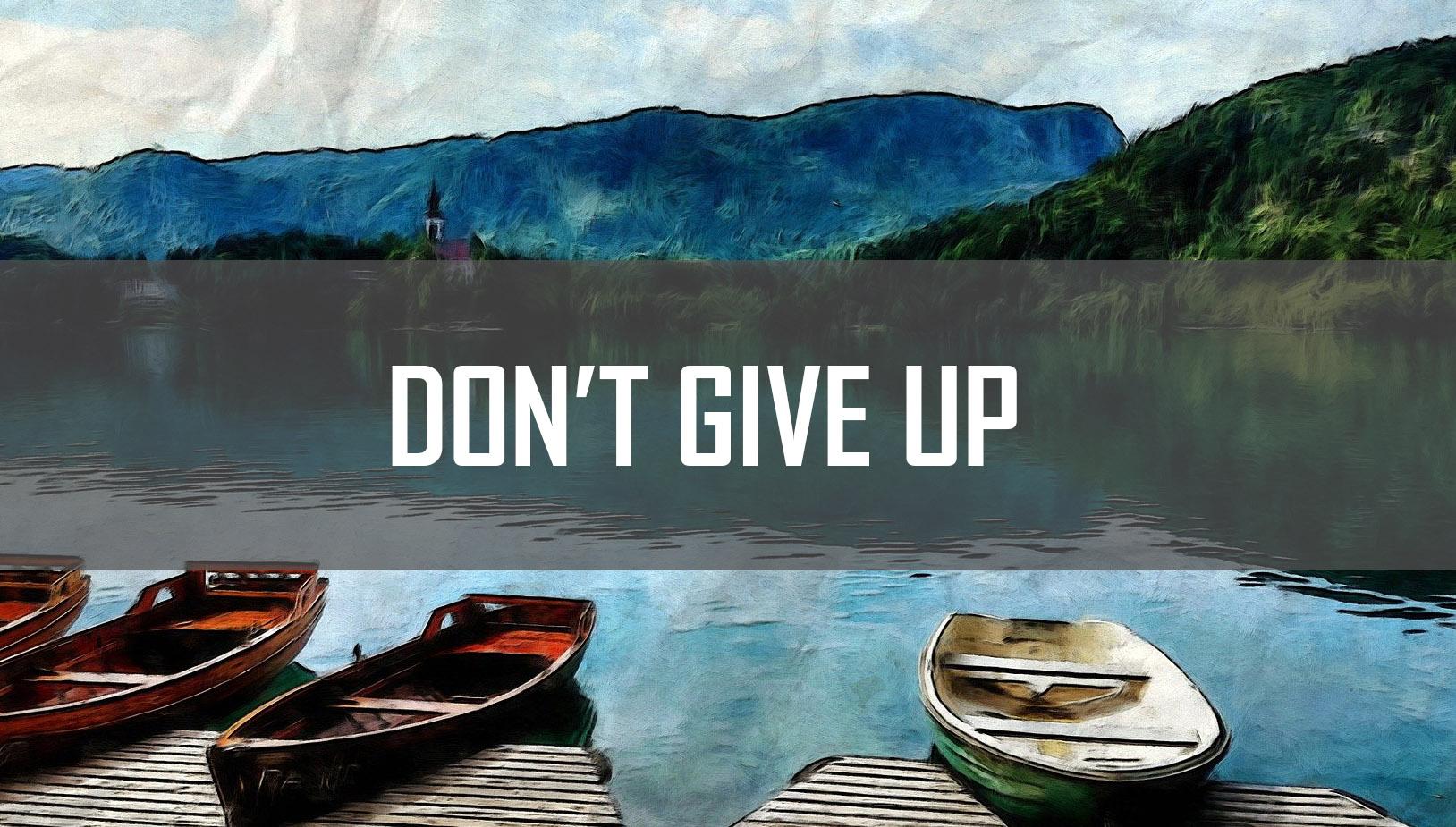Don't Give Up <br/> Vinod Samuel