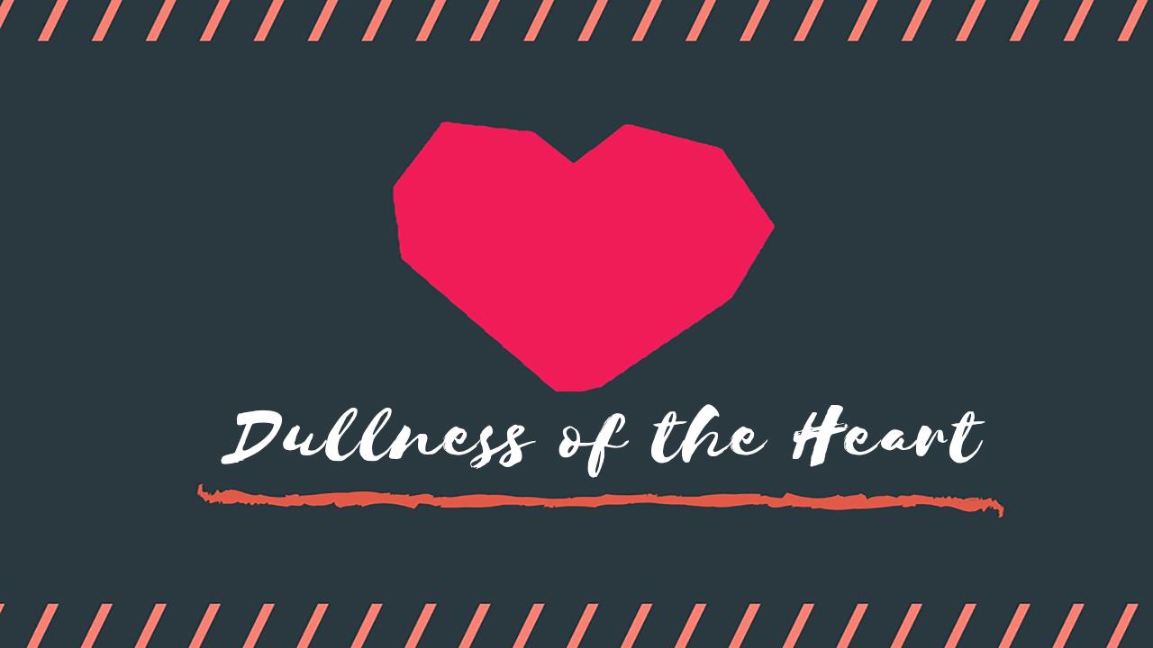 Dullness of the Heart <br/> Vinod Samuel