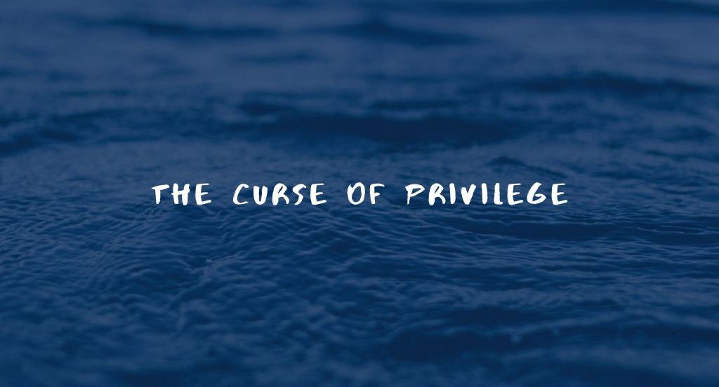 The curse of Privilege <br/> Vinod Samuel