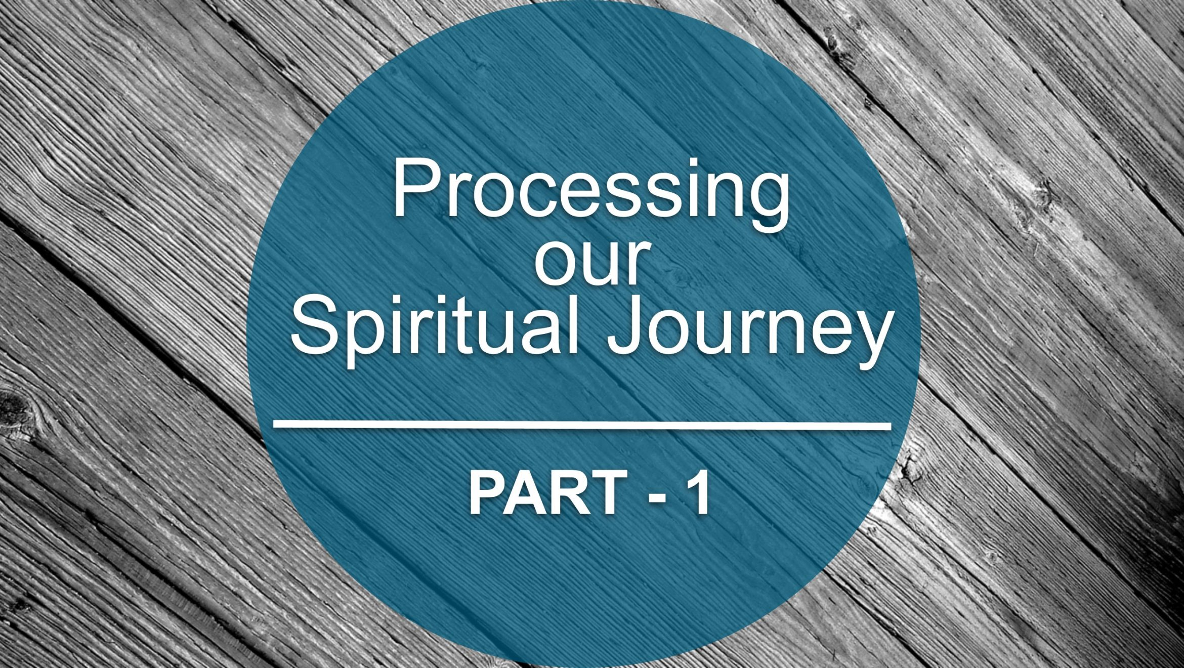 Processing our Spiritual Journey Part 1<br/>David Munroe
