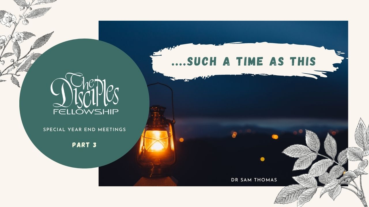 Such a time as this – part 3 <br/> Dr Sam Thomas