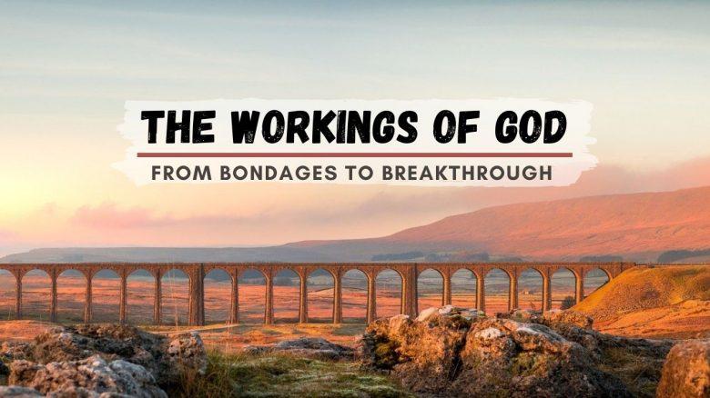 The workings of God – From Bondages to Breakthrough <br/> Vinod Samuel