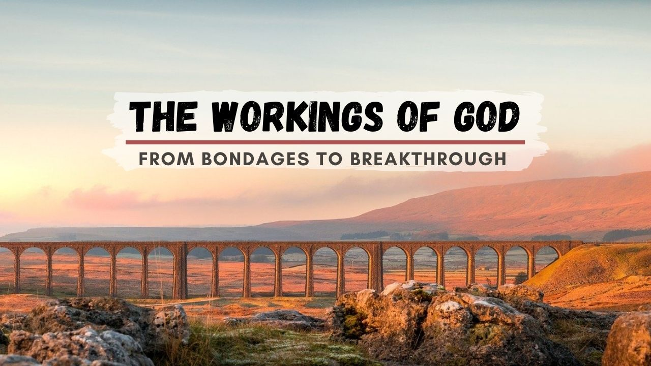 The workings of God – From Bondages to Breakthrough <br/> Vinod Samuel