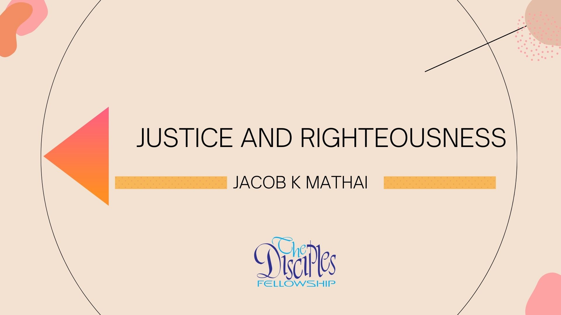 Justice and Righteousness <br/> Jacob K Mathai