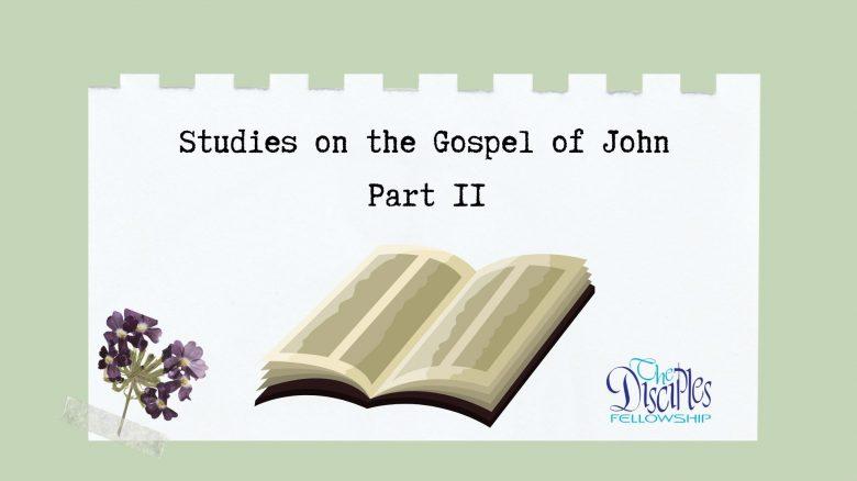 Studies on the Gospel of John Part 2 | Vinod Samuel