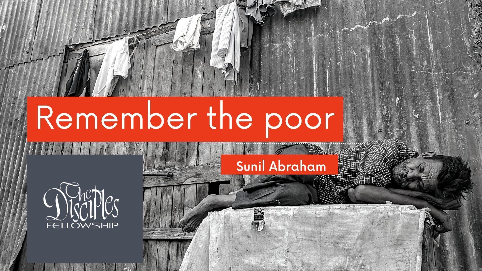Easter Exhortation & Sermon|Remember the Poor <br/>Sunil Abraham