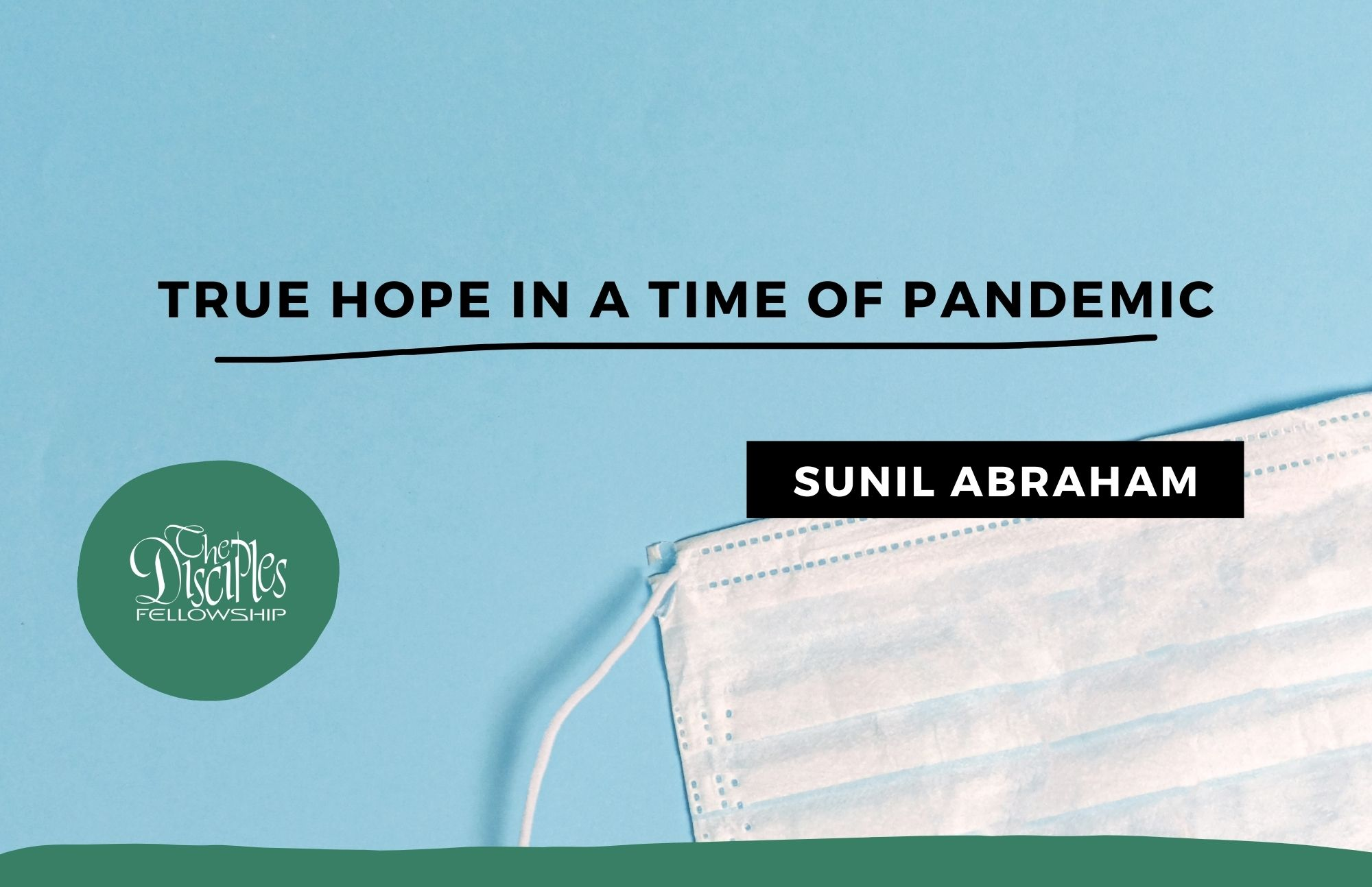 True Hope in a time of Pandemic <br/> Sunil Abraham